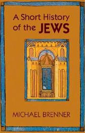 A Short History of the Jews - Michael Brenner Jeremiah Riemer
