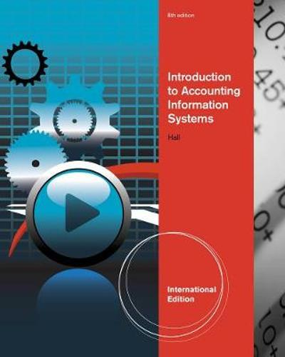 Introduction to Accounting Information Systems, International Edition - James Hall