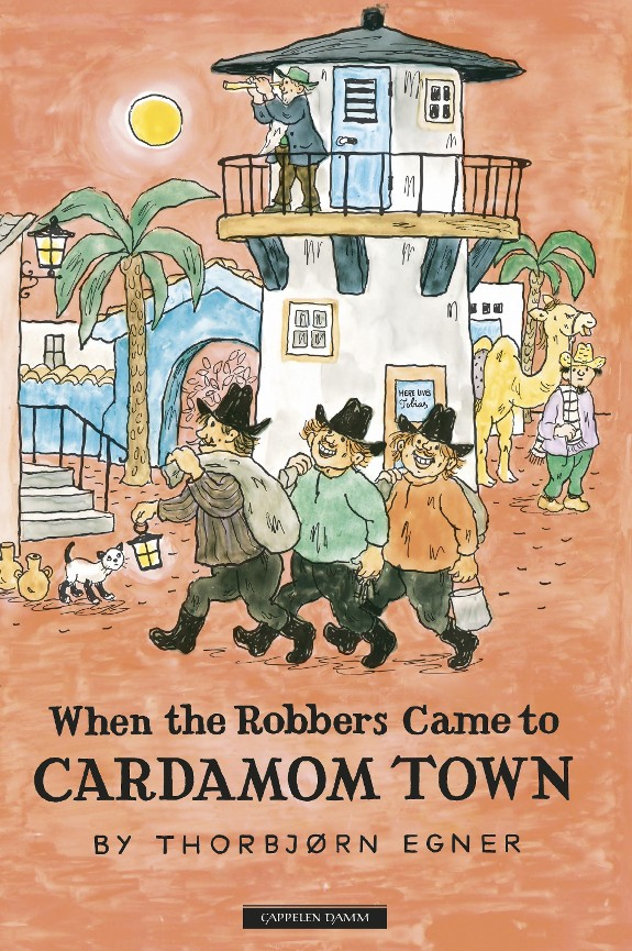 When the robbers came to Cardamom town - Thorbjørn Egner