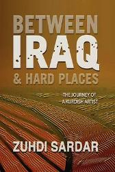 Between Iraq & Hard Places - Zuhdi Sardar