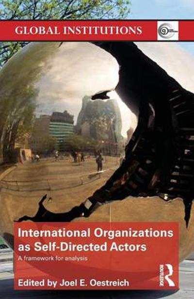 International Organizations as Self-Directed Actors - Joel E. Oestreich