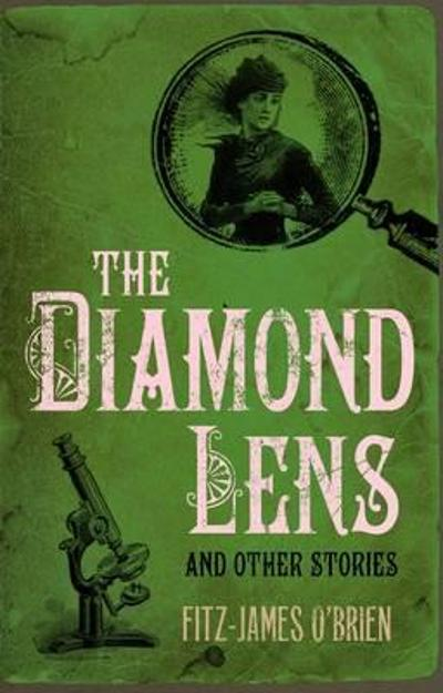 The Diamond Lens and Other Stories - Fitz-James O'Brien