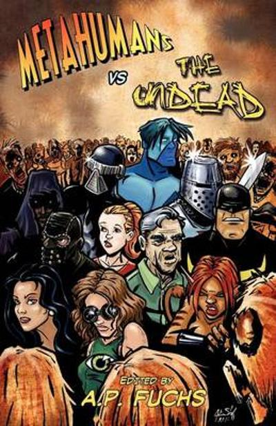 Metahumans Vs the Undead - Eric S. Brown