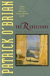 The Rendezvous and Other Stories - Patrick O'Brian