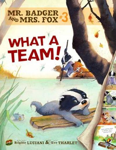 Mr Badger and Mrs Fox Book 3: What A Team - Luciani Brigitte