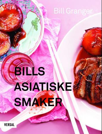 Bills asiatiske smaker - Bill Granger