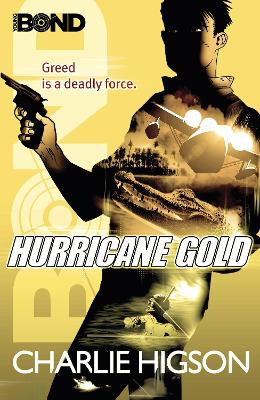 Young Bond: Hurricane Gold - Charlie Higson