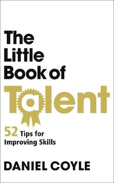 The Little Book of Talent - Daniel Coyle