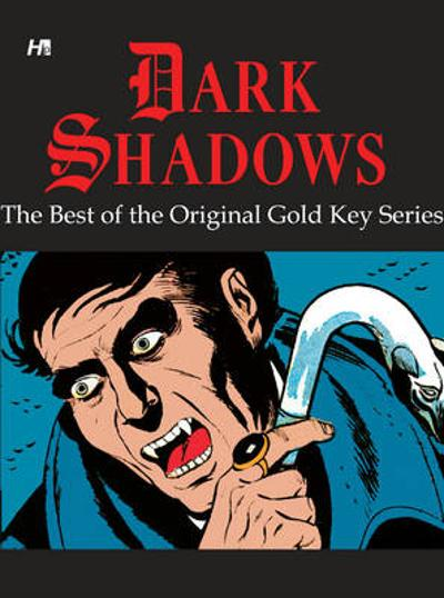 Dark Shadows: The Best of the Original Gold Key Series - D.J. Arneson