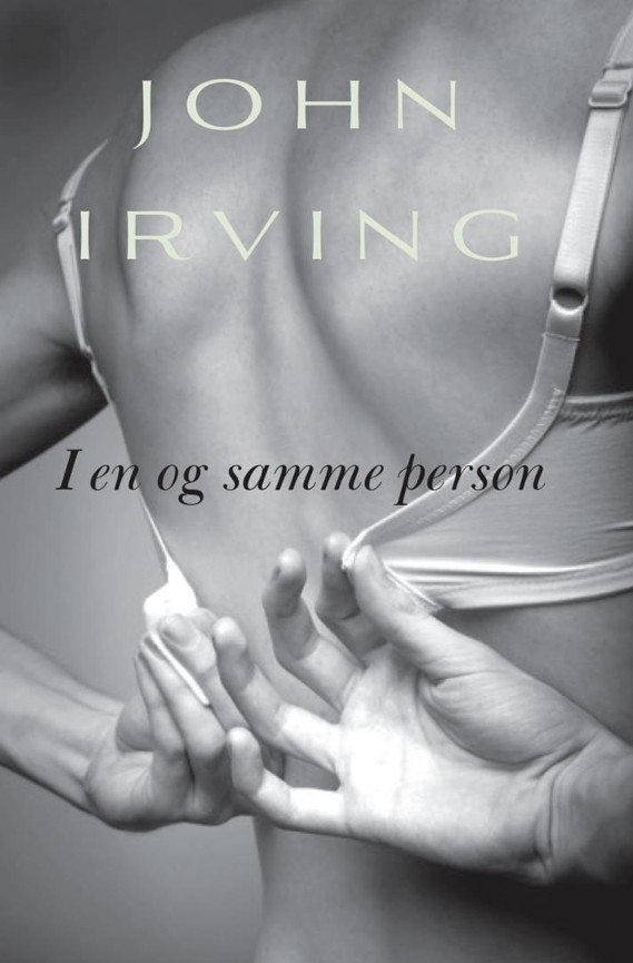 I en og samme person - John Irving