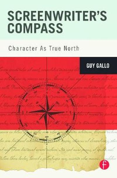Screenwriter's Compass - Guy Gallo