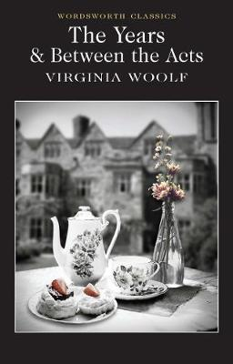 The Years / Between the Acts - Virginia Woolf