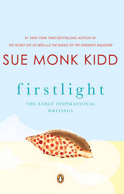 Firstlight - Sue Monk Kidd