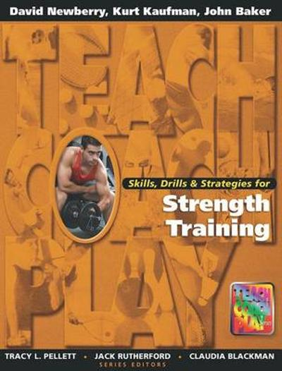 Skills, Drills & Strategies for Strength Training - David Newberry