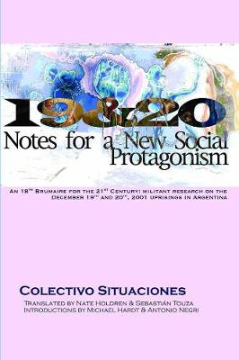 19 & 20: Notes For A New Social Protagonism - Colectivo Situaciones
