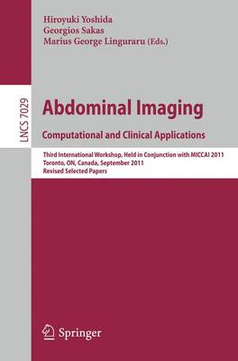 Abdominal Imaging: Computational and Clinical Applications - Hiroyuki Yoshida