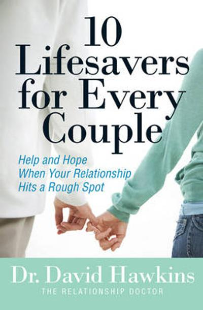 10 Lifesavers for Every Couple - David Hawkins