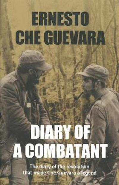 Diary Of A Combatant - Che Guevara
