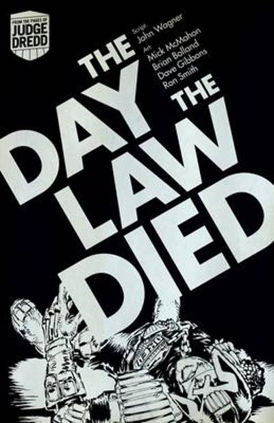 Judge Dredd: the Day the Law Died - John Wagner