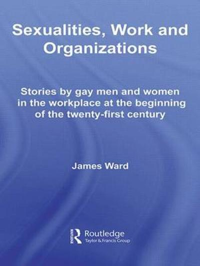 Sexualities, Work and Organizations - James Ward