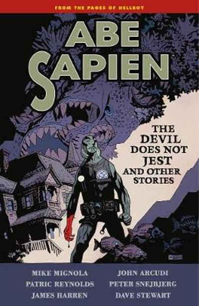Abe Sapien Volume 2: The Devil Does Not Jest - Mike Mignola