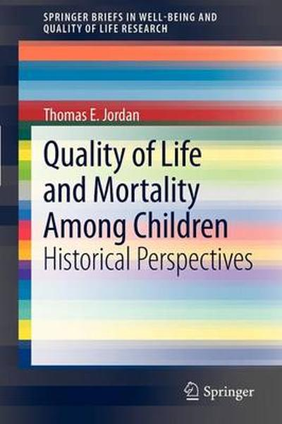 Quality of Life and Mortality Among Children - Thomas E. Jordan