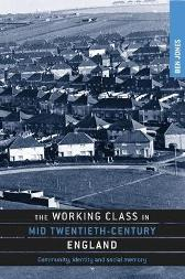 The Working Class in Mid-Twentieth-Century England - Ben Jones