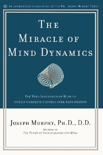 Miracle Of Mind Dynamics - Dr. Joseph Murphy