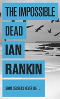 The impossible dead - Ian Rankin