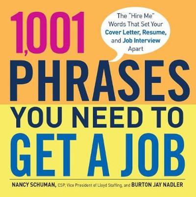 1,001 Phrases You Need to Get a Job - Nancy Schuman