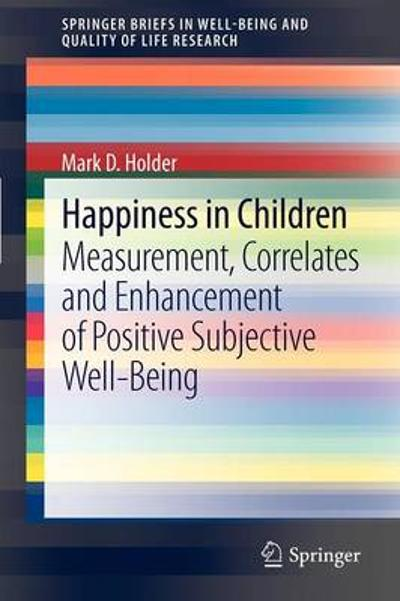 Happiness in Children - Mark D Holder