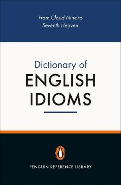 The Penguin Dictionary of English Idioms - Daphne M. Gulland