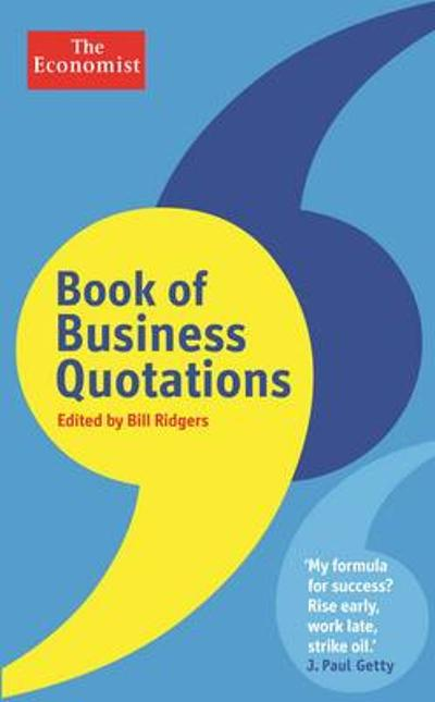 The Economist Book of Business Quotations - Bill Ridgers