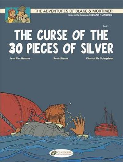 Blake & Mortimer Vol.13: the Curse of the 30 Pieces of Silver Pt1 - Jean van Hamme