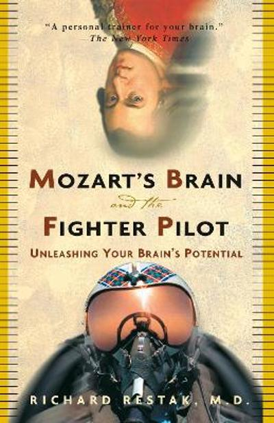 Mozart's Brain & Fighter Pilot - Richard Restak