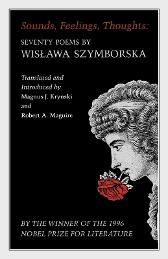 Sounds, Feelings, Thoughts - Wislawa Szymborska Magnus J. Krynski Robert A. Maguire