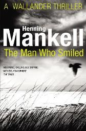 The Man Who Smiled - Henning Mankell Laurie Thompson