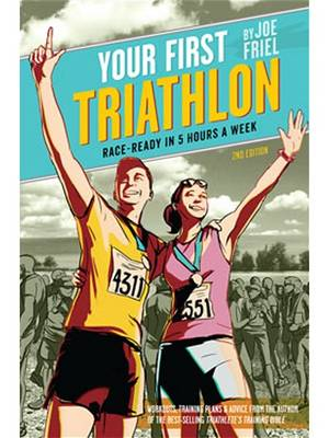 Your First Triathlon, 2nd Ed. - Joe Friel
