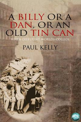 Billy or a Dan, or an Old Tin Can - Paul Kelly