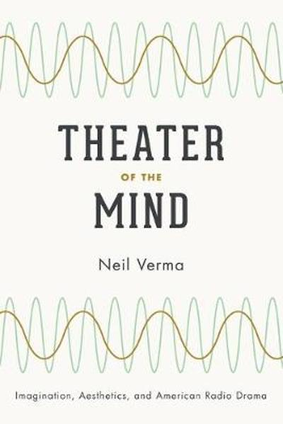 Theater of the Mind - Neil Verma