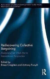 Rediscovering Collective Bargaining - Breen Creighton Anthony Forsyth