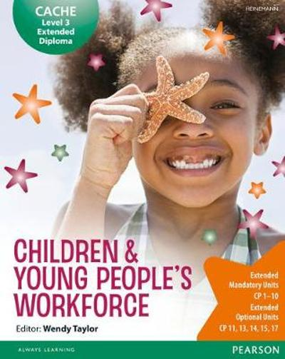 CACHE Level 3 Extended Diploma for the Children & Young People's Workforce Student Book - Kate Beith