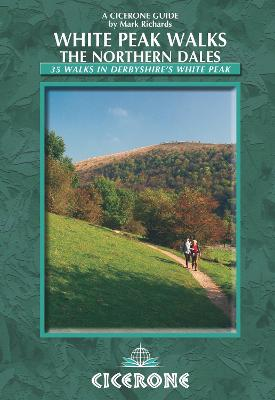 White Peak Walks: The Northern Dales - Mark Richards