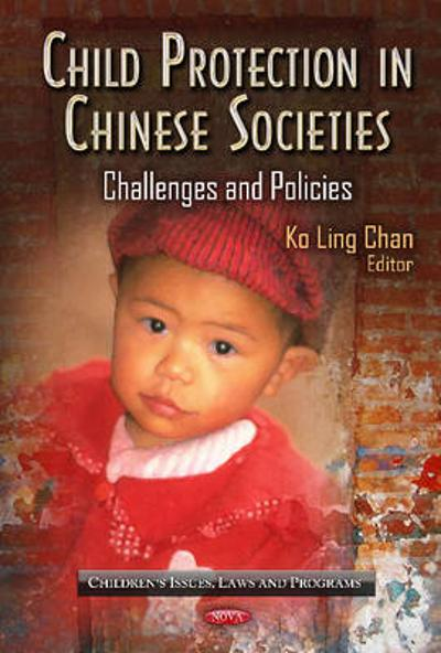 Child Protection in Chinese Societies - Edward Ko Ling Chan