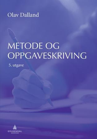 Metode- og oppgaveskriving for studenter - Olav Dalland