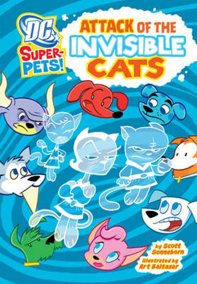 Attack of the Invisible Cats - Scott Sonneborn