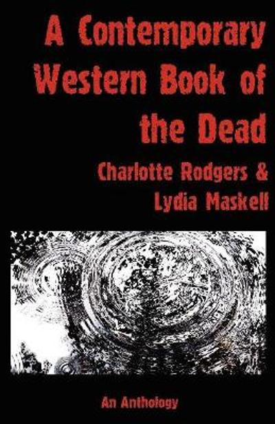 A Contemporary Western Book Of The Dead - Charlotte Rodgers