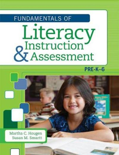 Fundamentals of Literacy Instruction & Assessment, Pre K-6 - Martha C. Hougen