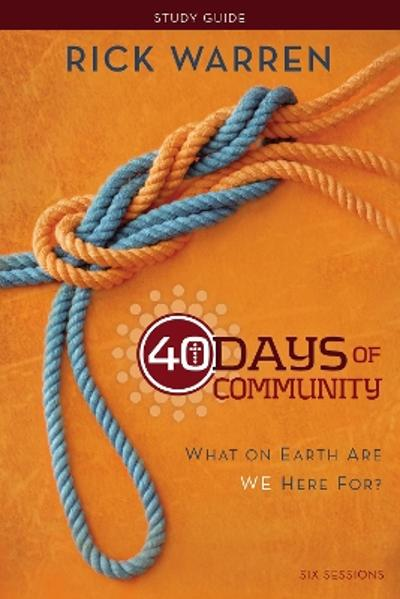 40 Days of Community Study Guide - Rick Warren