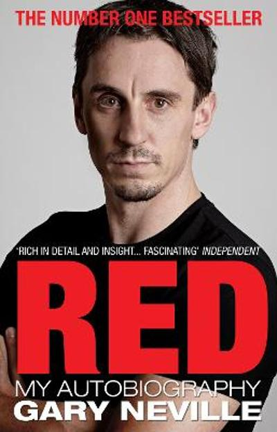 Red: My Autobiography - Gary Neville